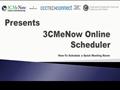 3CMeNow Online Scheduler