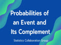 Probabilities of an Event and Its Complement