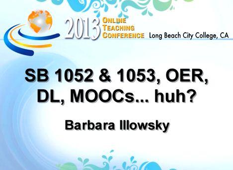 OTC13: SB 1052 & 1053, OER, DL, MOOCs