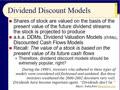 Chapter 06 - Slides 17-34 - Dividend Discount Models - Spring 2020