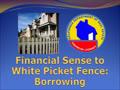 Financial Sense to White Picket Fence - Borro...