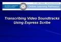 Transcribing a Soundtrack Audio File Manually Using Express Scribe